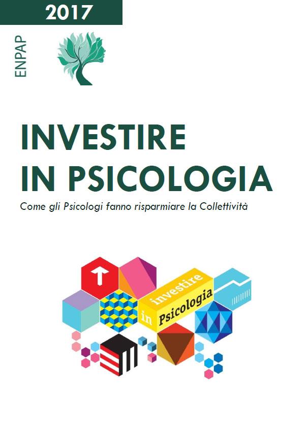 INVESTIRE IN PSICOLOGIA Come gli Psicologi fanno risparmiare la Collettività